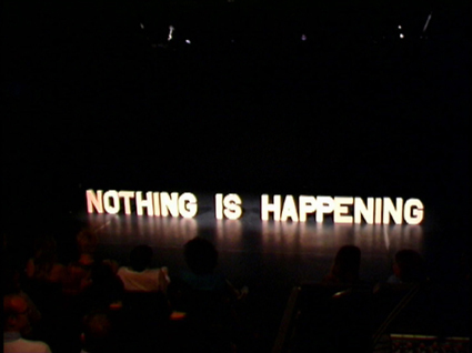 NOTHING IS HAPPENING